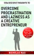 1356 Decisive Thoughts to Overcome Procrastination and Laziness as a Creative Entrepreneur by Nicholas Mag