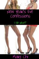 Mary Chi - New Year's Eve Confessions: I Did What?