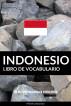 Libro de Vocabulario Indonesio: Un Método Basado en Estrategia by Pinhok Languages