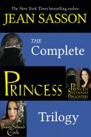 Jean Sasson - The Complete Princess Trilogy: Princess; Princess Sultana's Daughters; and Princess Sultana's Circle