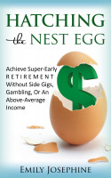 Hatching The Nest Egg: Achieve Super-Early Retirement Without Side Gigs, Gamblin