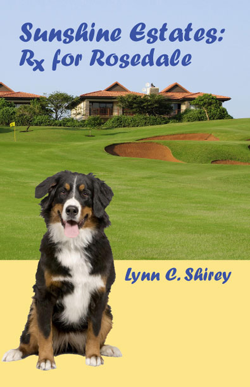 Sunshine Estates Rx For Rosedale An Ebook By Lynn Shirey