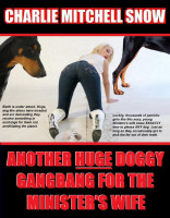 Charlie Mitchell Snow - Another HUGE Doggy Gang-Bang for the Minister's Wife