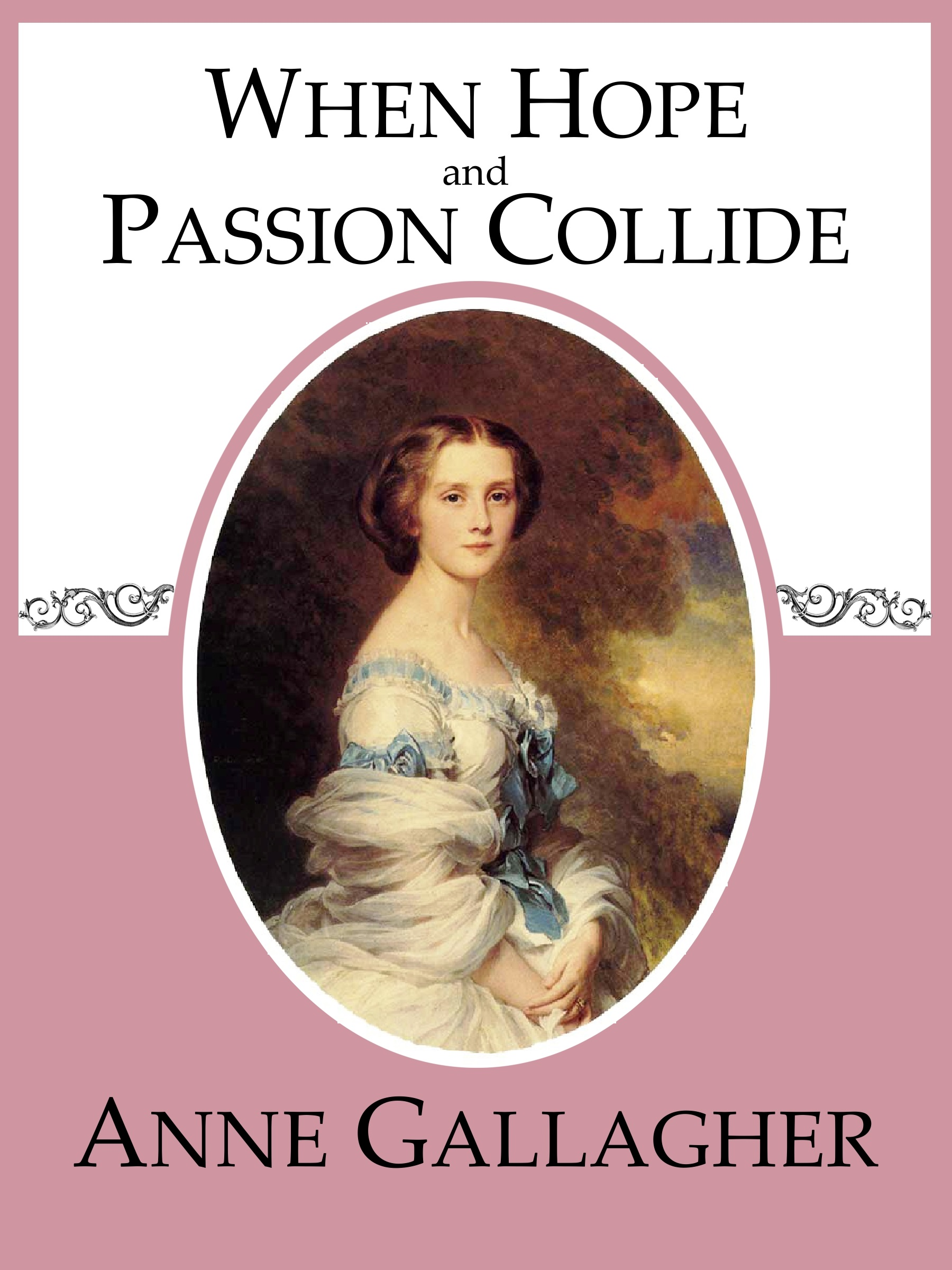 When Hope and Passion Collide, an Ebook by Anne Gallagher