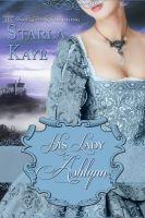 Starla Kaye - His Lady Ashlynn