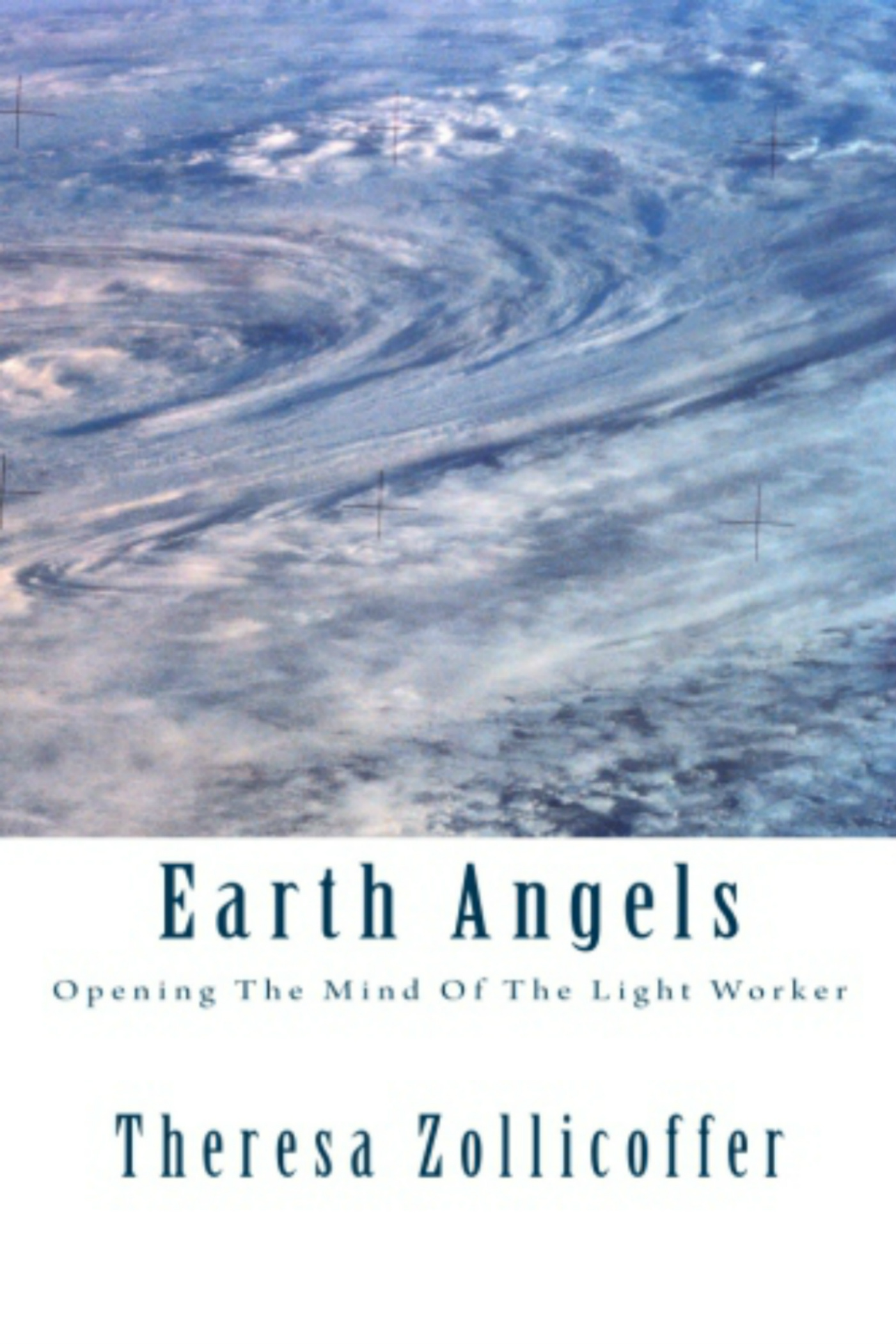 Earth Angels: Opening The Mind Of The Light Worker