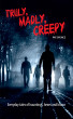 Truly, Madly, Creepy by Pat Spence