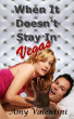 When It Doesn't Stay In Vegas by Amy Valentini