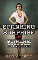Roxy Katt - Spanking Surprise at Quinham College