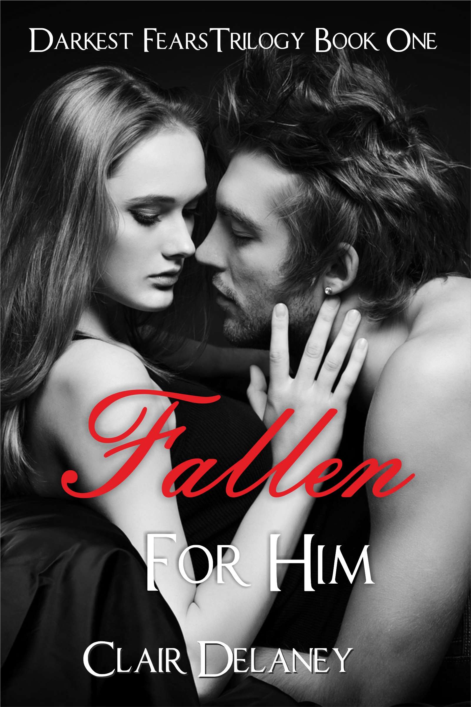 Fallen For Him – A Free Contemporary Romantic Erotic Drama (Darkest Fears Trilogy Book One) (sst-ccxxxi)