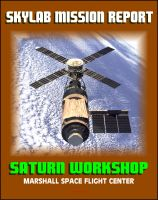 Progressive Management - Skylab Mission Report: Saturn Workshop, Marshall Space Flight Center - Technical and Engineering Details of Station Hardware, Subsystems, Experiments, Missions, Crew Systems
