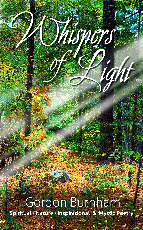 Whispers Of Light Spiritual Nature Inspirational Mystical Poetry An Ebook By Gordon Burnham