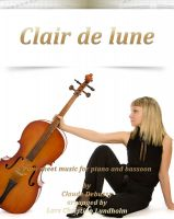 Pure Sheet Music - Clair de Lune Pure sheet music for piano and bassoon by Claude Debussy arranged by Lars Christian Lundholm