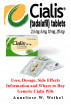 Cialis: Uses, Dosage, Side Effects Information and Where to Buy Generic Cialis Pills by Craig Samuel Stefan