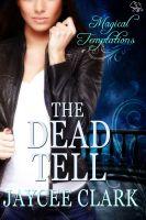 Jaycee Clark - The Dead Tell