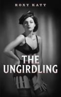 Roxy Katt - The Ungirdling