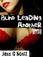 Jess C Scott - Blind Leading Another (Lust)