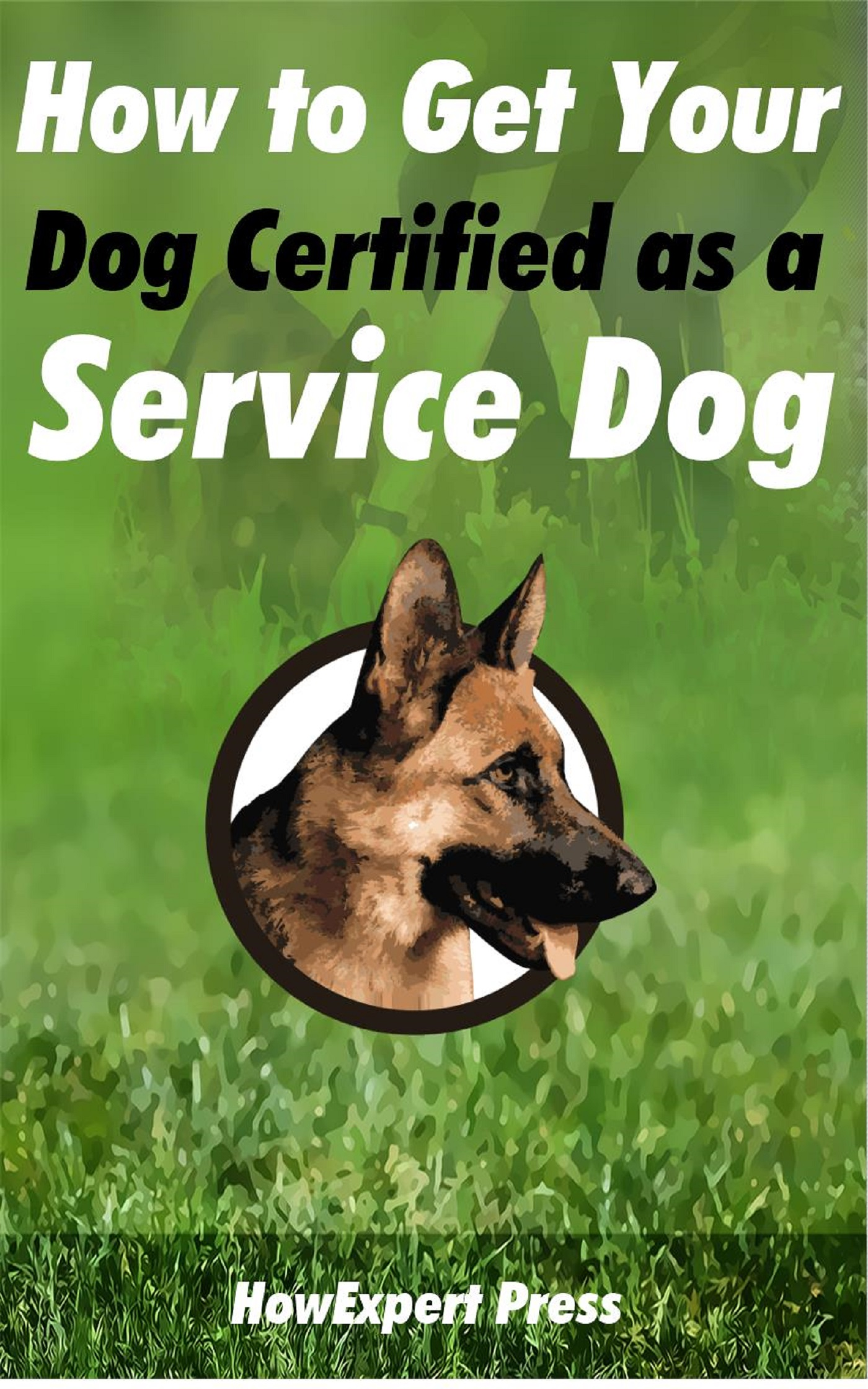 Smashwords How To Get Your Dog Certified As A Service Dog A Book