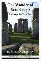 Melissa Cleeman - The Wonder of Stonehenge: A Strange But True 15-Minute Tale