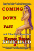 Coming Down Fast and Other Sexy Encounters by Kaysee Renee Robichaud
