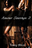 Tracy Alton - Amour Sauvage 2
