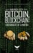 Bitcoin y Blockchain: Liberándote de la Matrix. Las claves de la nueva revolución 1 by Andrés Zeti
