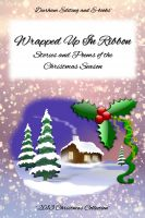 Wrapped Up In Ribbon: Stories and Poems of the Christmas Season cover