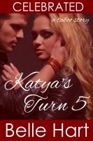 Belle Hart - Celebrated (A Taboo Story) - Katya's Turn 5
