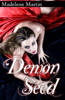 Madelene Martin - Demon Seed (Rough, Reluctant Monster Breeding)