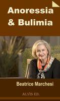 Beatrice Marchesi - Anoressia & Bulimia