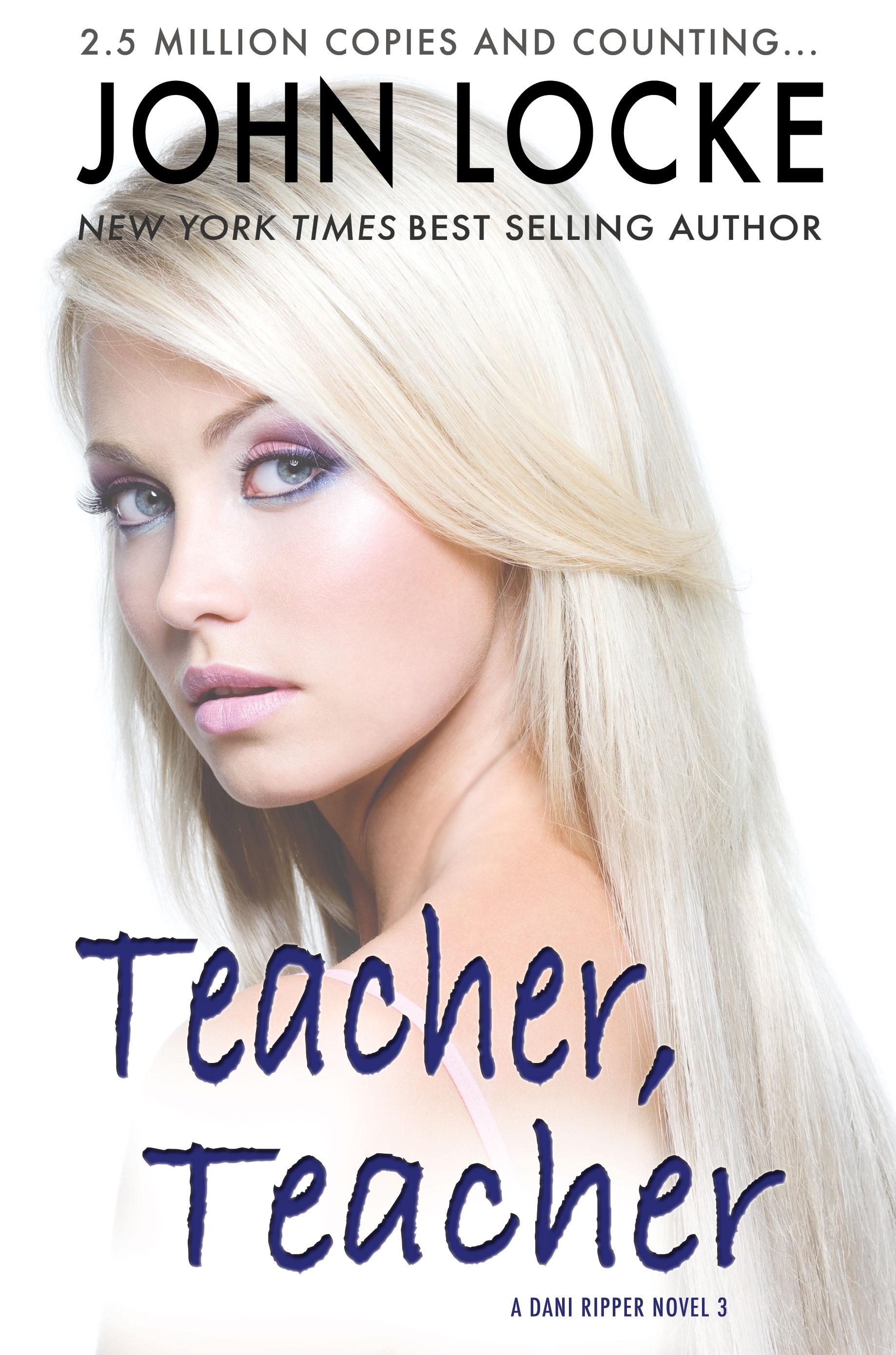 Teacher, Teacher By John Locke