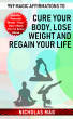 959 Magic Affirmations to Cure Your Body, Lose Weight and Regain Your Life by Nicholas Mag