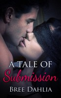 Bree Dahlia - A Tale of Submission
