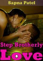Sapna Patel - Step Brotherly Love (Brother-Sister Sex Story)