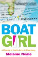 Melanie Neale - Boat Girl: A Memoir of Youth, Love, & Fiberglass
