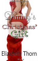 Elizabeth Thorn - Daddy's Christmas Gift - The Daddy Series Part 2