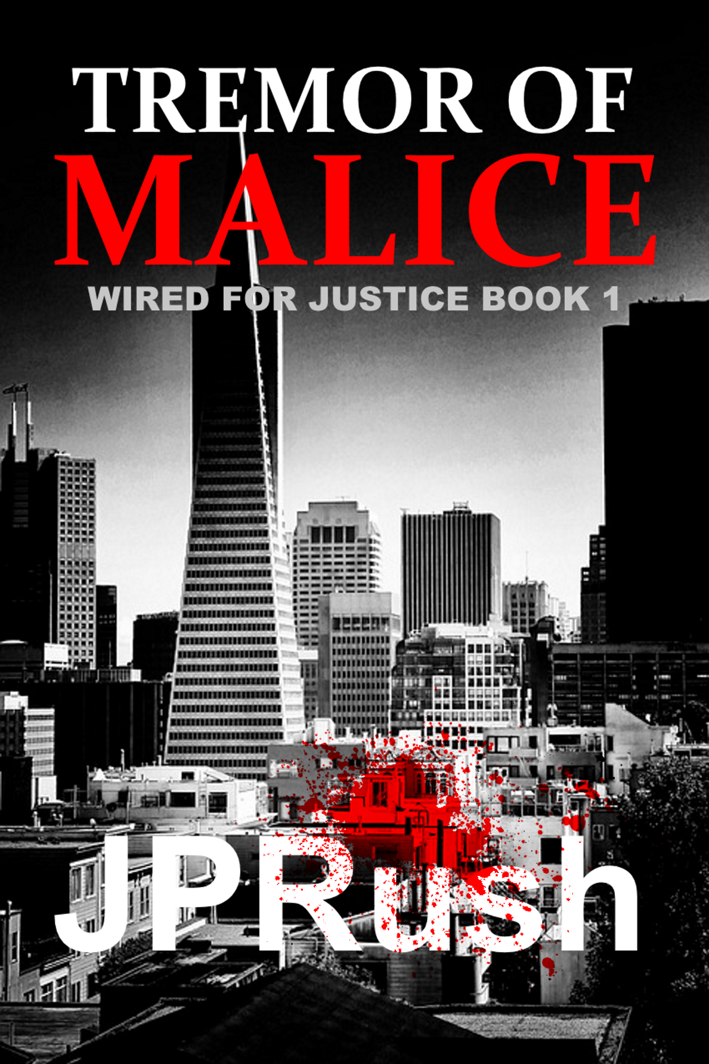 Smashwords – Tremor of Malice (Wired for Justice #1) – a book by JP Rush