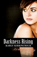 Karly Kirkpatrick - Darkness Rising (Book Two of the Into the Shadows Trilogy)