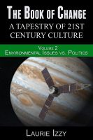 Laurie Izzy - The Book of Change:   Environmental Issues vs. Politics