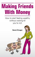 Cover for 'Making Friends with Money - How to start feeling wealthy without waiting till you're rich'