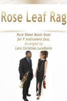 Pure Sheet Music - Rose Leaf Rag Pure Sheet Music Duet for F Instrument Duo, Arranged by Lars Christian Lundholm