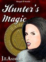 J. E. Andrews - Hunter's Magic