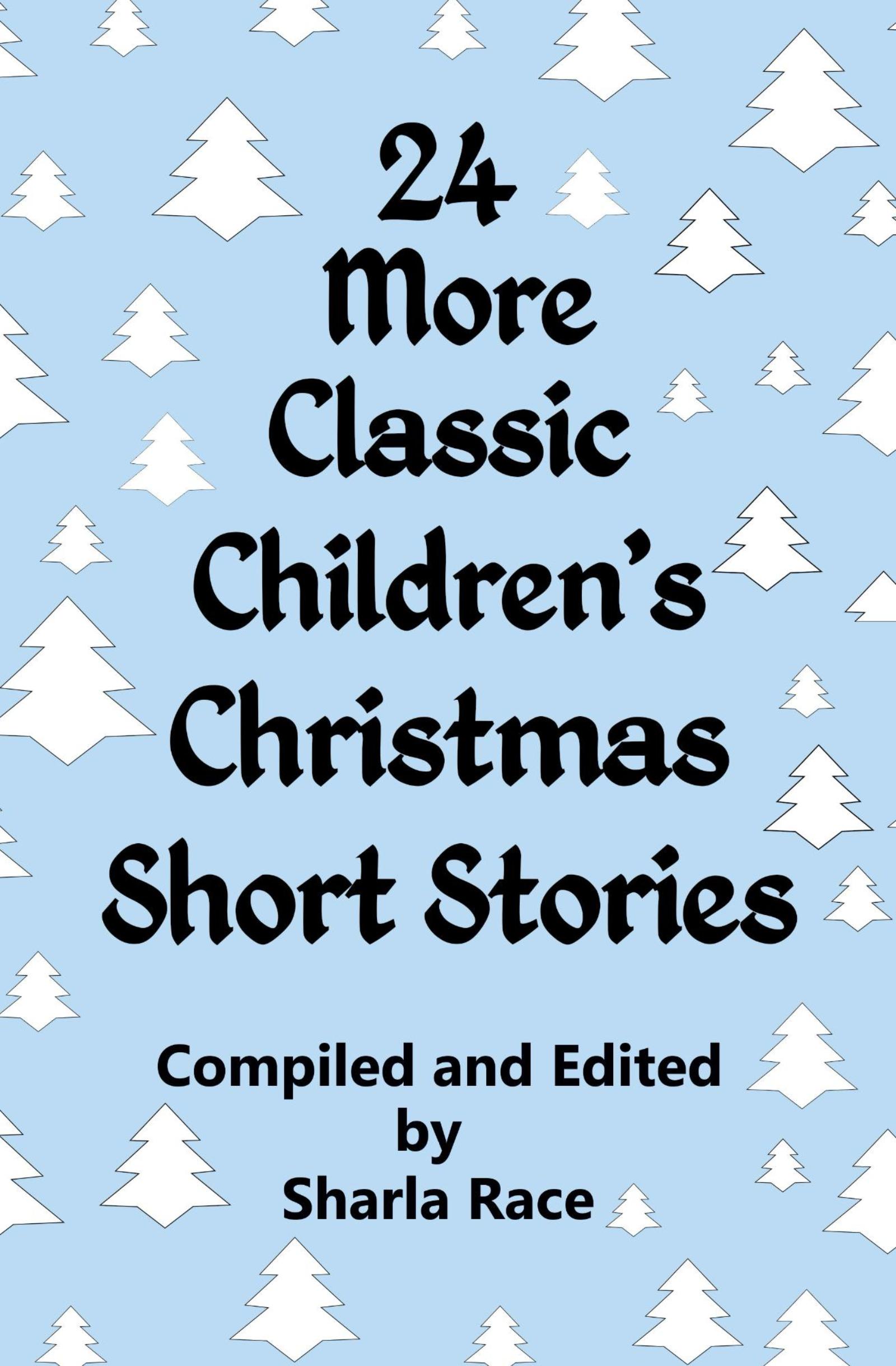 Short Christmas Stories.24 More Classic Children S Christmas Short Stories An Ebook By Sharla Race