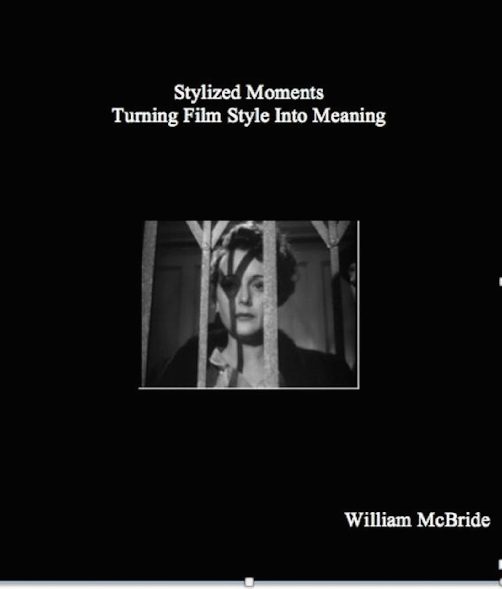 Stylized Moments--Turning Film Style Into Meaning, an Ebook by William  McBride