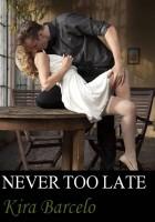 Kira Barcelo - Never Too Late
