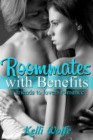 Kelli Wolfe - Roommates with Benefits: A Stepbrother Romance
