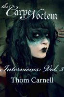 Thom Carnell - The Carpe Noctem Interviews - Volume Three