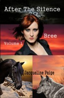Jacqueline Paige - After the Silence Volume 1 Bree