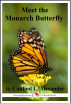 Meet the Monarch Butterfly by Caitlind L. Alexander