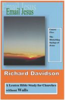 Richard Davidson - Email Jesus: Course 5: The Disturbing Sayings of Jesus